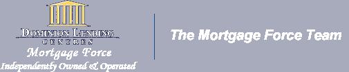 The Mortgage Force Team Edmonton -Dominion Lending
